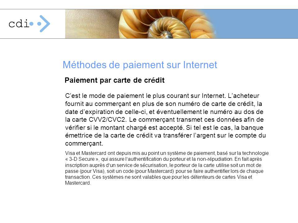 Paiement par carte de cr é dit Méthodes de paiement sur Internet C est le mode de paiement le plus courant sur Internet. L acheteur fournit au commer
