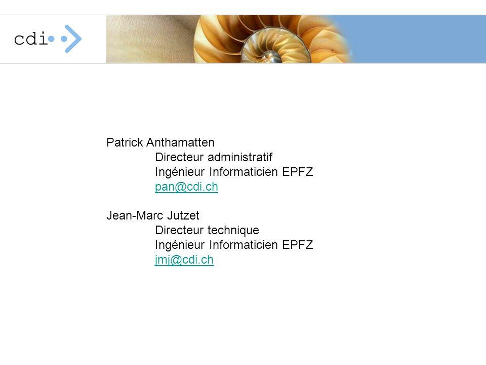 Patrick Anthamatten Directeur administratif Ingénieur Informaticien EPFZ pan@cdi.ch Jean-Marc Jutzet Directeur technique Ingénieur Informaticien EPFZ