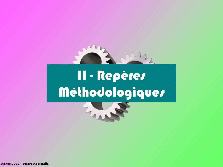 @Sgec 2013 - Pierre Robitaille II - Repères Méthodologiques