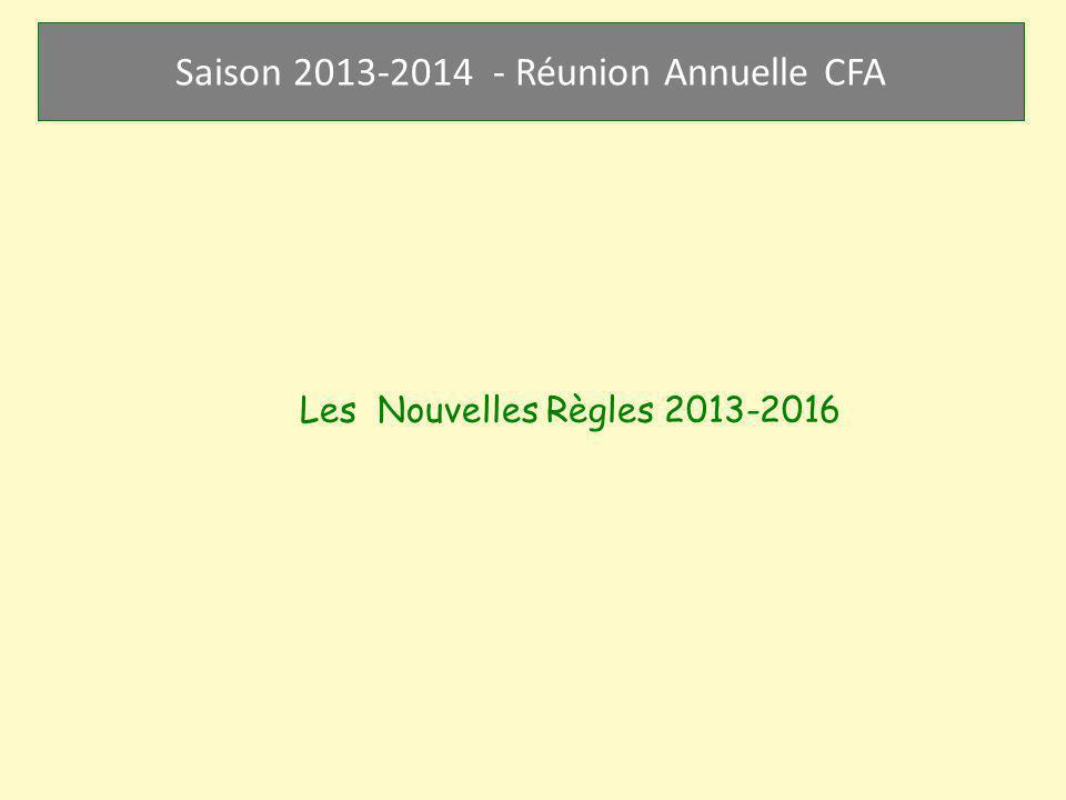 Saison 2013-2014 - Réunion Annuelle CFA Les Nouvelles Règles 2013-2016