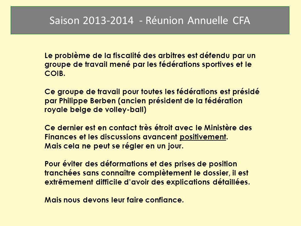 Saison 2013-2014 - Réunion Annuelle CFA Le problème de la fiscalité des arbitres est défendu par un groupe de travail mené par les fédérations sportiv