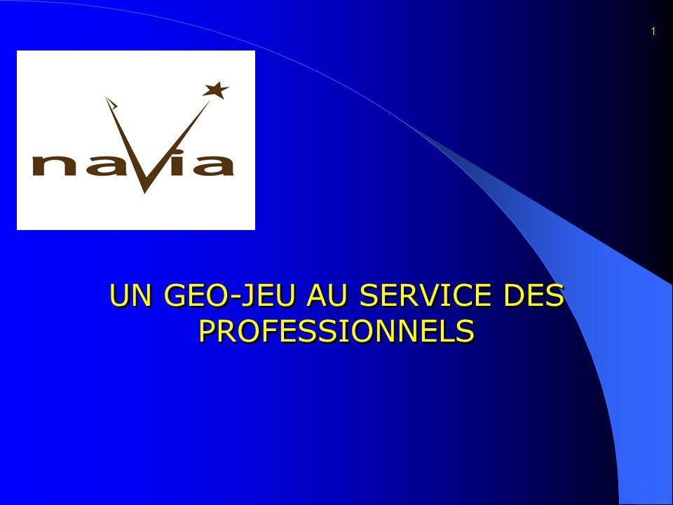 UN GEO-JEU AU SERVICE DES PROFESSIONNELS UN GEO-JEU AU SERVICE DES PROFESSIONNELS 1