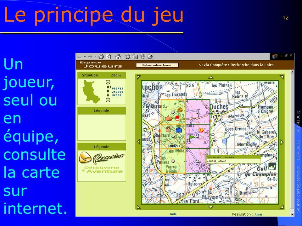 12 Le principe du jeu Un joueur, seul ou en équipe, consulte la carte sur internet.