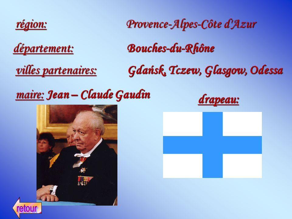région: Provence-Alpes-Côte d'Azur département: Bouches-du-Rhône villes partenaires: Gdańsk, Tczew, Glasgow, Odessa maire: Jean – Claude Gaudin drapea