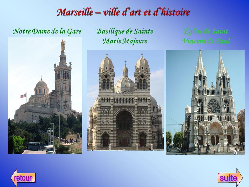 Marseille – ville dart et dhistoire Notre Dame de la GareBasilique de Sainte Marie Majeure Église de Saint Vincent de Paul