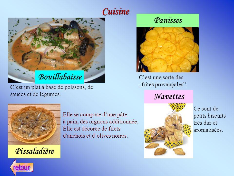Cuisine Bouillabaisse Cest un plat à base de poissons, de sauces et de légumes. Pissaladière Elle se compose dune pâte à pain, des oignons additionnée