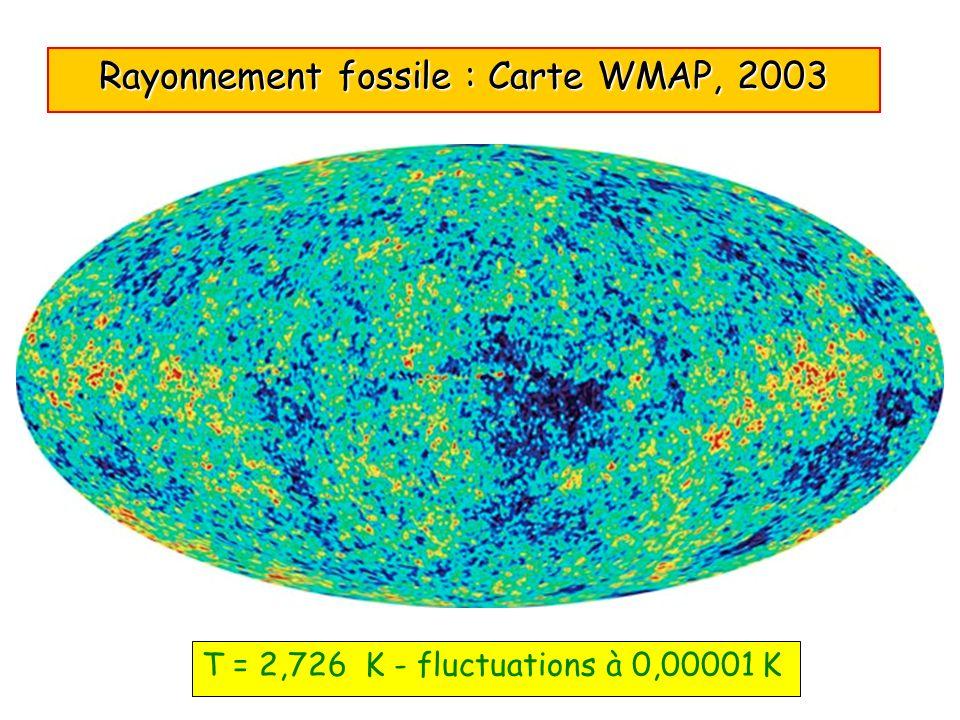 Rayonnement fossile : Carte WMAP, 2003 T = 2,726 K - fluctuations à 0,00001 K
