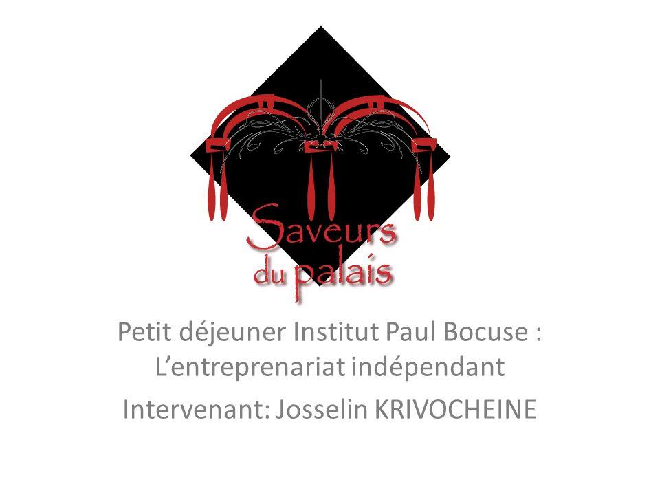 Petit déjeuner Institut Paul Bocuse : Lentreprenariat indépendant Intervenant: Josselin KRIVOCHEINE