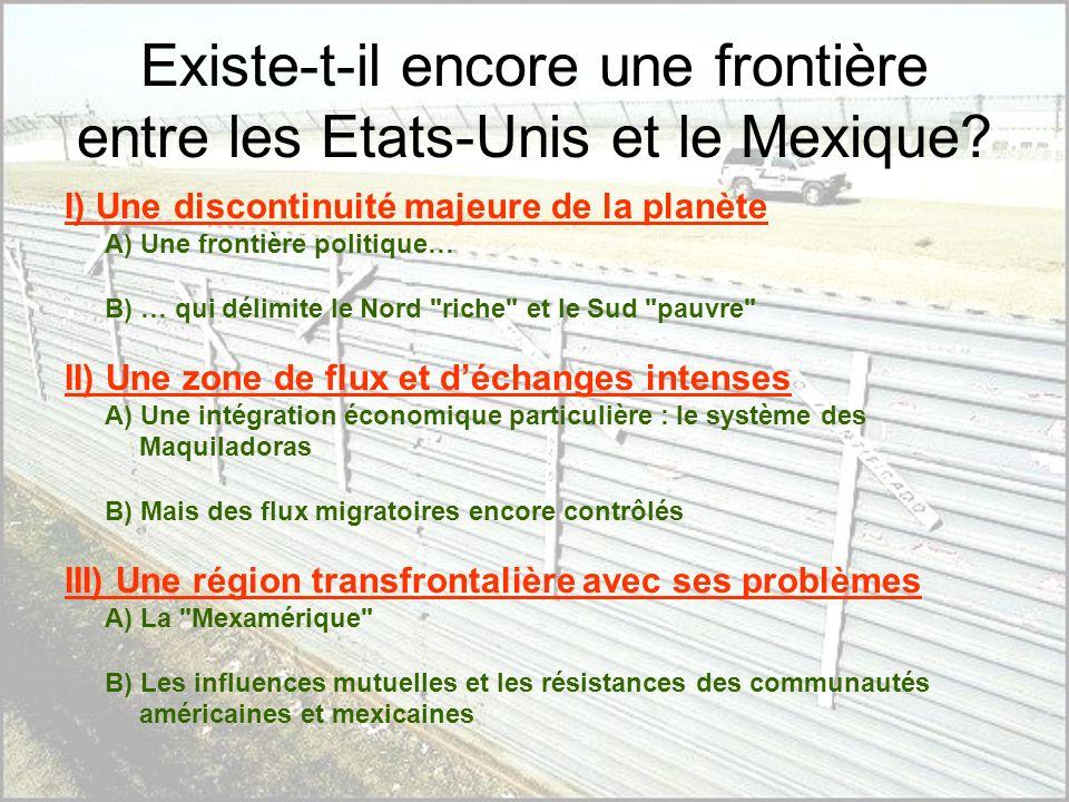 Introduction La frontière Etats-Unis/Mexique est lune des seules dans le monde à séparer un pays riche (1ère puissance mondiale) et un pays