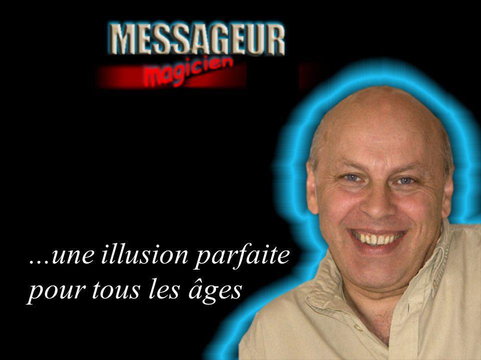 ...une illusion faite par Messageur