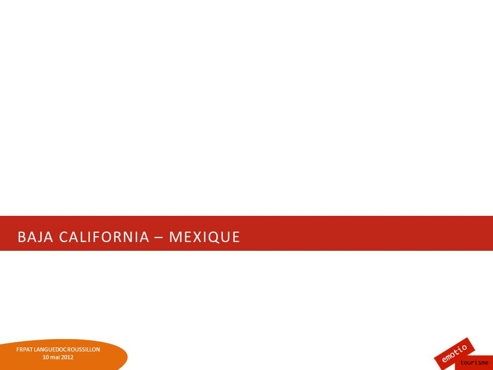 FRPAT LANGUEDOC-ROUSSILLON 10 mai 2012 RUTA DEL VINO DE BAJA CALIFORNIA Nord-Ouest du Mexique 53 viñedos y vinícolas 6 hébergements Restaurants, musées, APN 250 km La route : « lun des drapeaux du tourisme » Loenotourisme : intérêt neuf (Américains puis Mexicains) Fête des vendanges : 30 000 participants 160 000 visiteurs / an Impact éco : 13 M $ / an