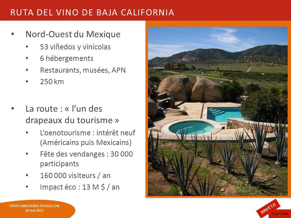 FRPAT LANGUEDOC-ROUSSILLON 10 mai 2012 RUTA DEL VINO DE BAJA CALIFORNIA Nord-Ouest du Mexique 53 viñedos y vinícolas 6 hébergements Restaurants, musée