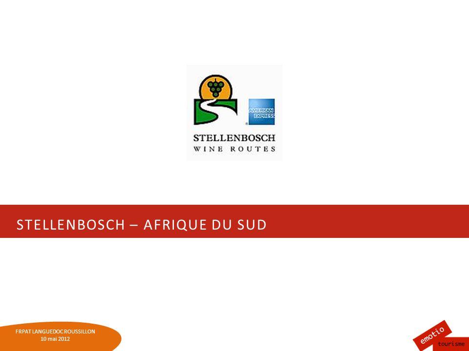 FRPAT LANGUEDOC ROUSSILLON 10 mai 2012 STELLENBOSCH – AFRIQUE DU SUD