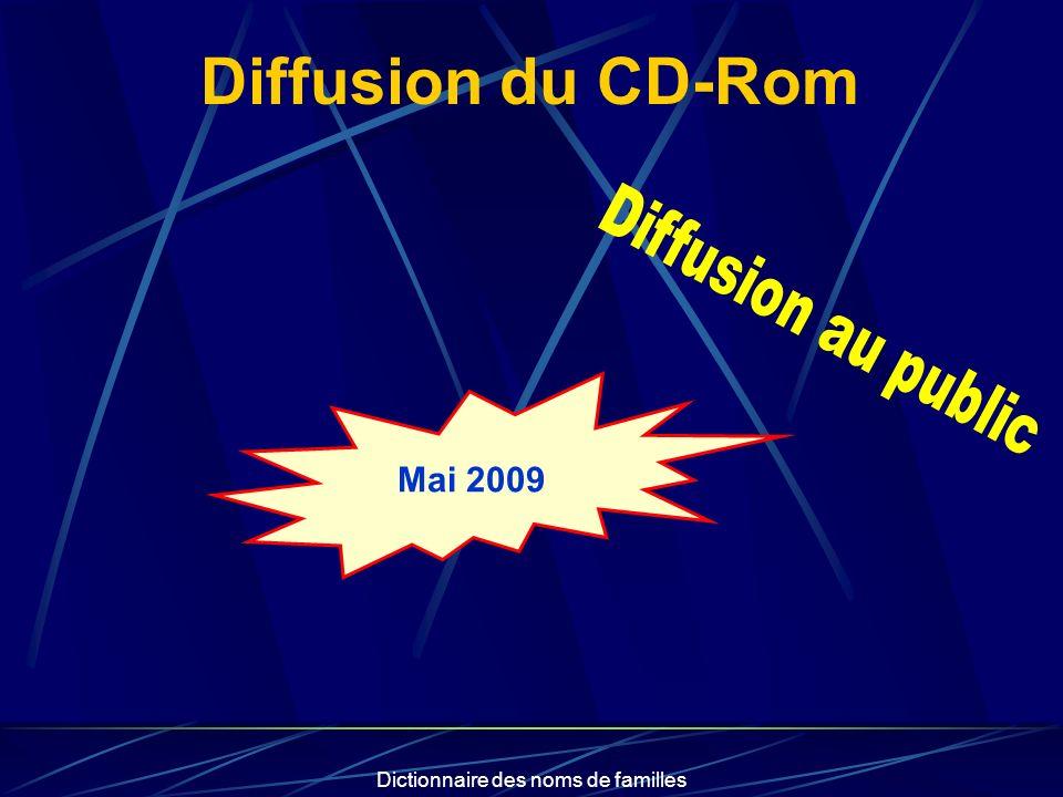 Dictionnaire des noms de familles Diffusion du CD-Rom Mai 2009
