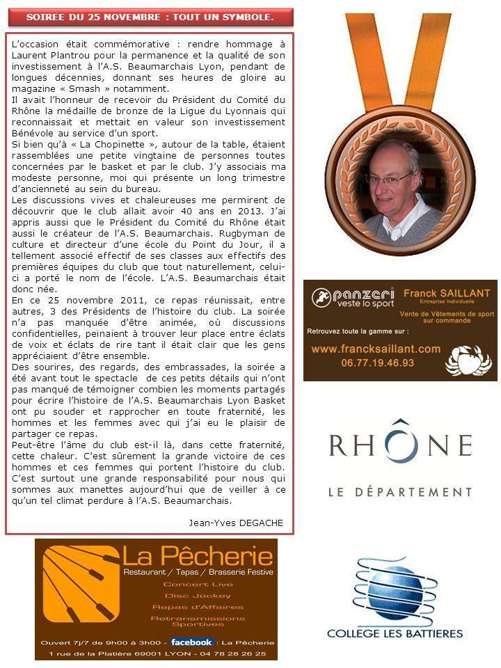 Loccasion était commémorative : rendre hommage à Laurent Plantrou pour la permanence et la qualité de son investissement à lA.S. Beaumarchais Lyon, pe
