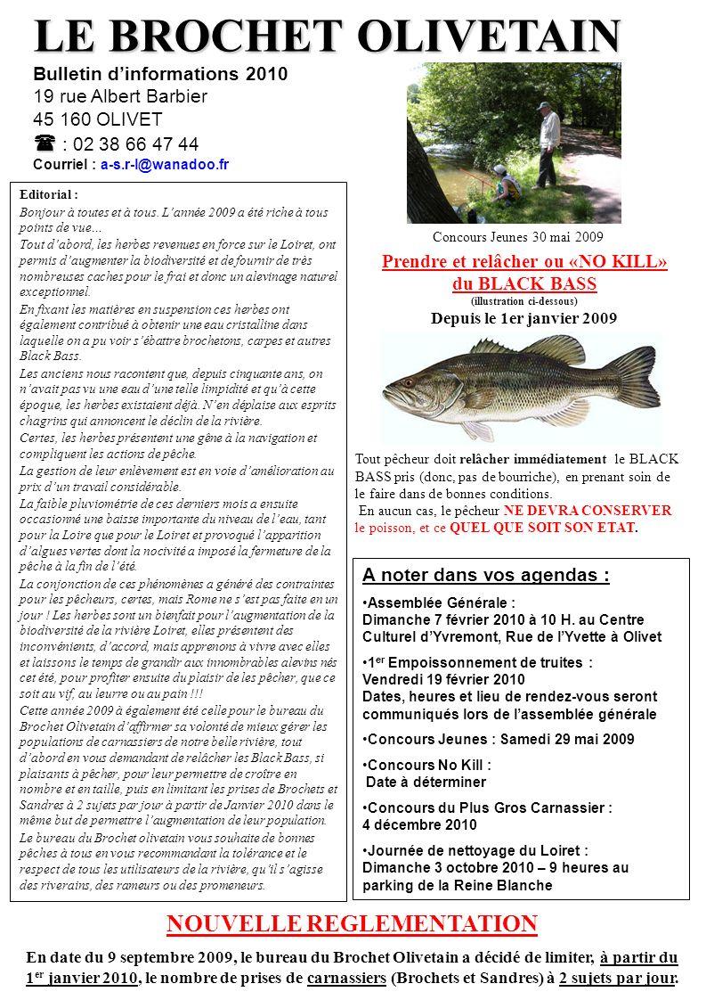 LE BROCHET OLIVETAIN Bulletin dinformations 2010 19 rue Albert Barbier 45 160 OLIVET : 02 38 66 47 44 Courriel : a-s.r-l@wanadoo.fr Editorial : Bonjour à toutes et à tous.