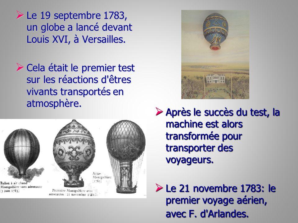 Le 19 septembre 1783, un globe a lancé devant Louis XVI, à Versailles. Le 19 septembre 1783, un globe a lancé devant Louis XVI, à Versailles. Cela éta