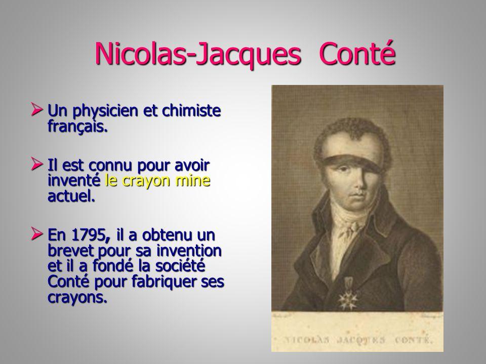 Nicolas-Jacques Conté Nicolas-Jacques Conté Un physicien et chimiste français. Un physicien et chimiste français. Il est connu pour avoir inventé le c