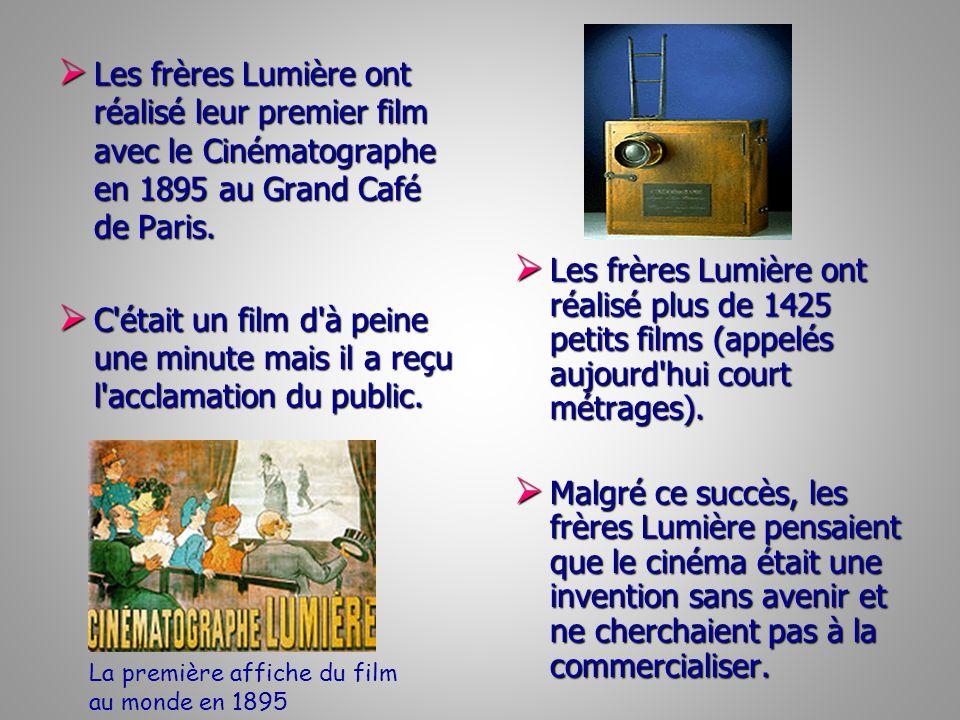 Les frères Lumière ont réalisé leur premier film avec le Cinématographe en 1895 au Grand Café de Paris. Les frères Lumière ont réalisé leur premier fi