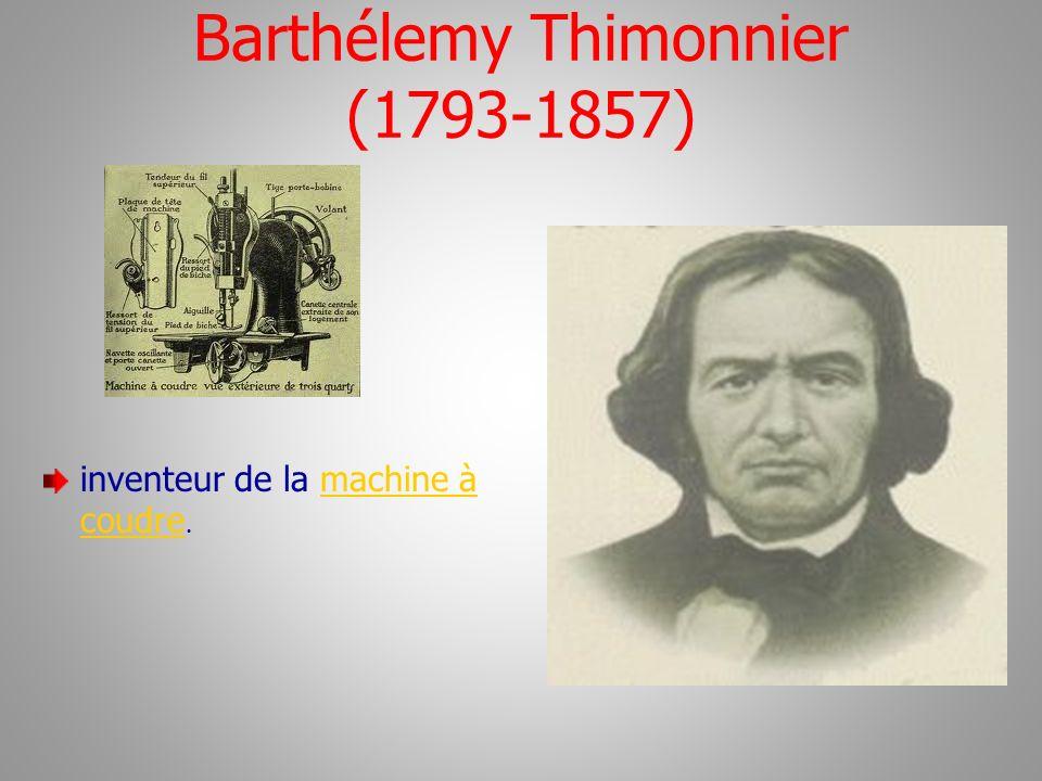 Barthélemy Thimonnier (1793-1857) inventeur de la machine à coudre.machine à coudre