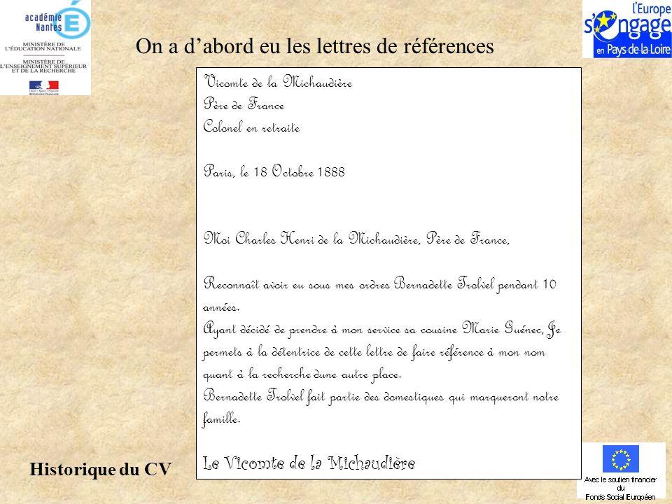 Vicomte de la Michaudière Père de France Colonel en retraite Paris, le 18 Octobre 1888 Moi Charles Henri de la Michaudière, Père de France, Reconnaît avoir eu sous mes ordres Bernadette Trolvel pendant 10 années.