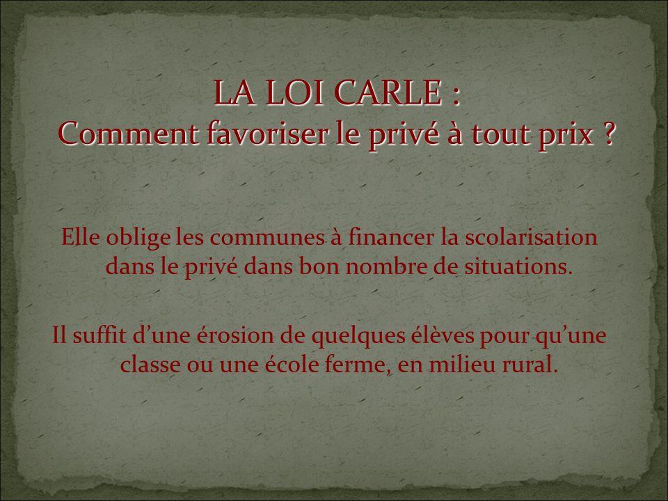 LA LOI CARLE : Comment favoriser le privé à tout prix .