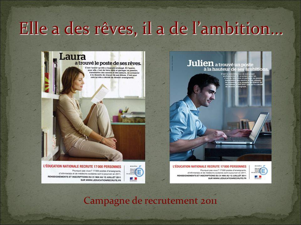 Elle a des rêves, il a de lambition… Campagne de recrutement 2011