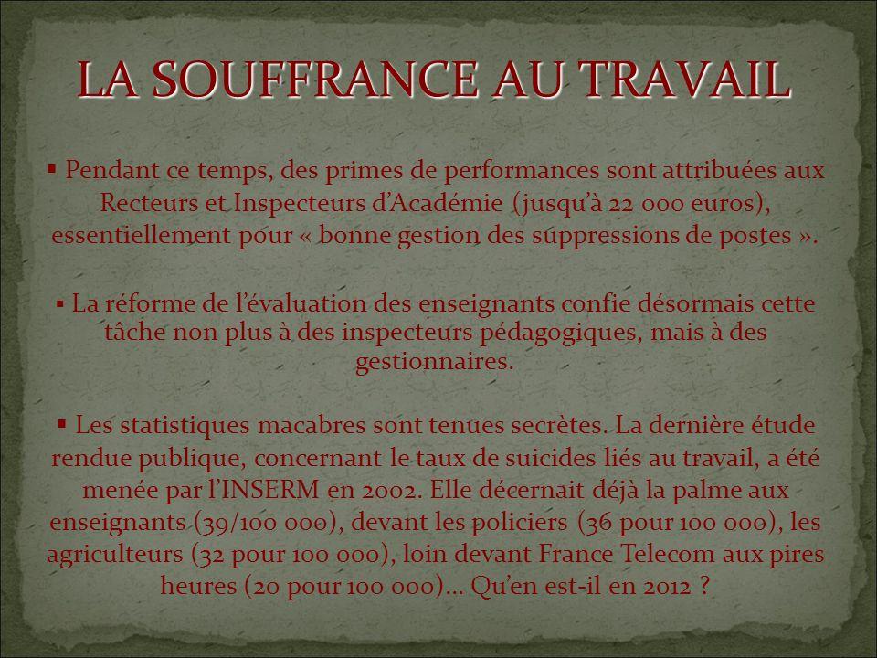 Pendant ce temps, des primes de performances sont attribuées aux Recteurs et Inspecteurs dAcadémie (jusquà 22 000 euros), essentiellement pour « bonne gestion des suppressions de postes ».