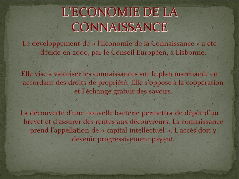 LECONOMIE DE LA CONNAISSANCE Le développement de « lEconomie de la Connaissance » a été décidé en 2000, par le Conseil Européen, à Lisbonne.