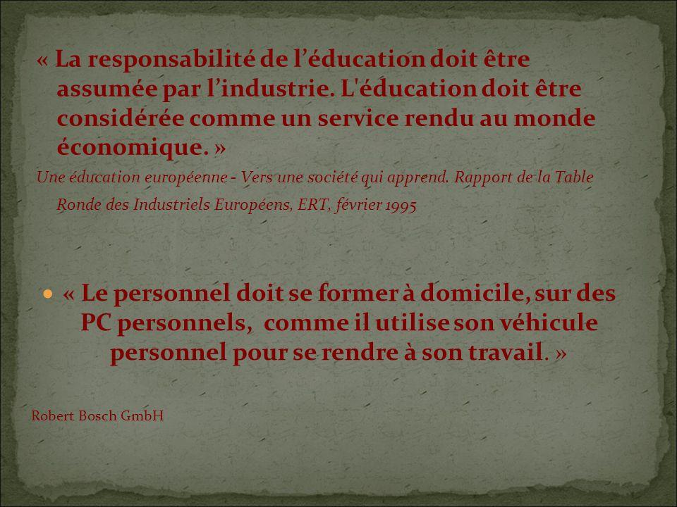 « La responsabilité de léducation doit être assumée par lindustrie.