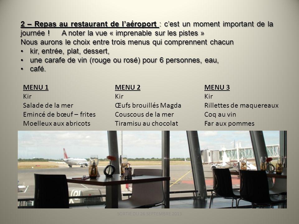 SORTIE DU 26 SEPTEMBRE 2013 2 – Repas au restaurant de laéroport : cest un moment important de la journée .