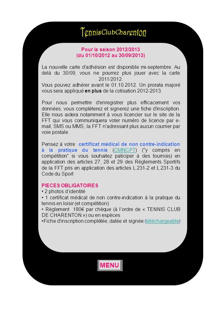 Pour la saison 2012/2013 (du 01/10/2012 au 30/09/2013) La nouvelle carte d adhésion est disponible mi-septembre.