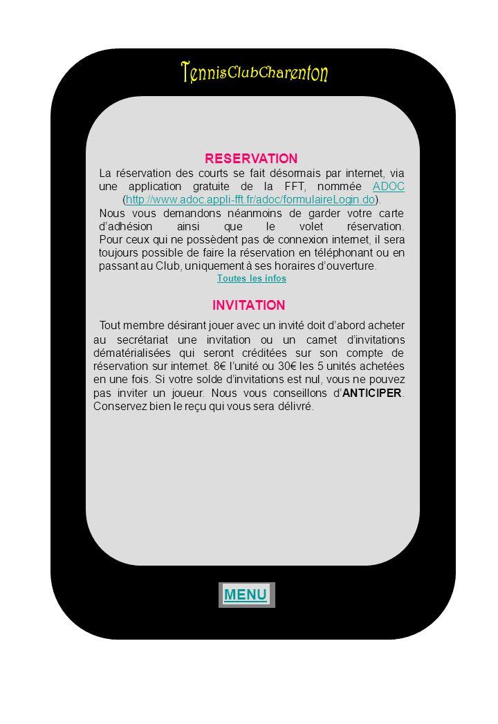 RESERVATION La réservation des courts se fait désormais par internet, via une application gratuite de la FFT, nommée ADOC (http://www.adoc.appli-fft.f