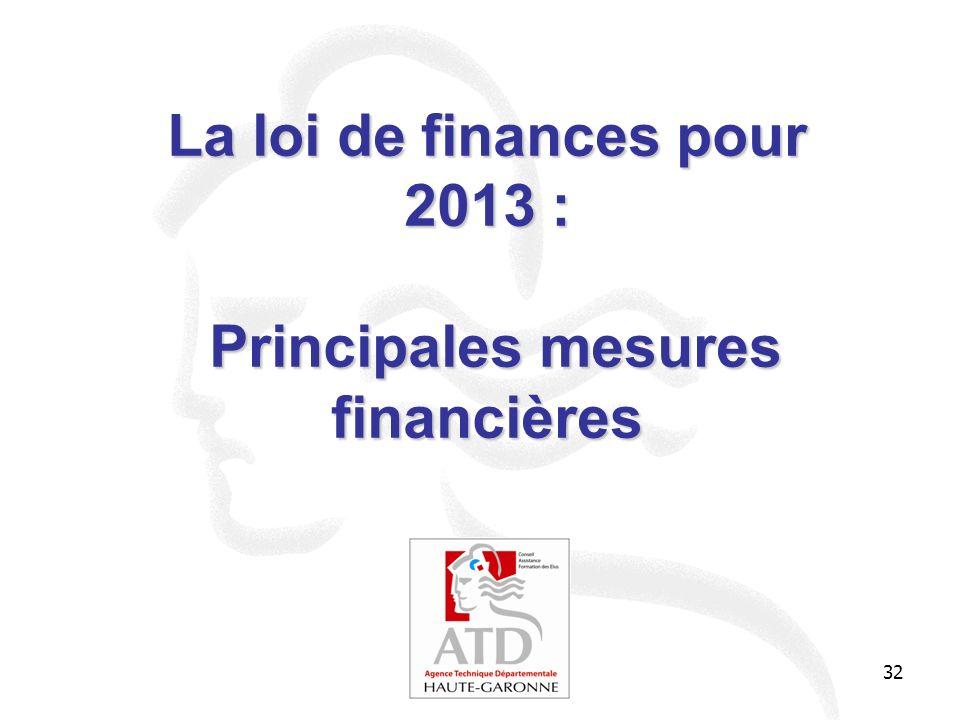32 La loi de finances pour 2013 : Principales mesures financières