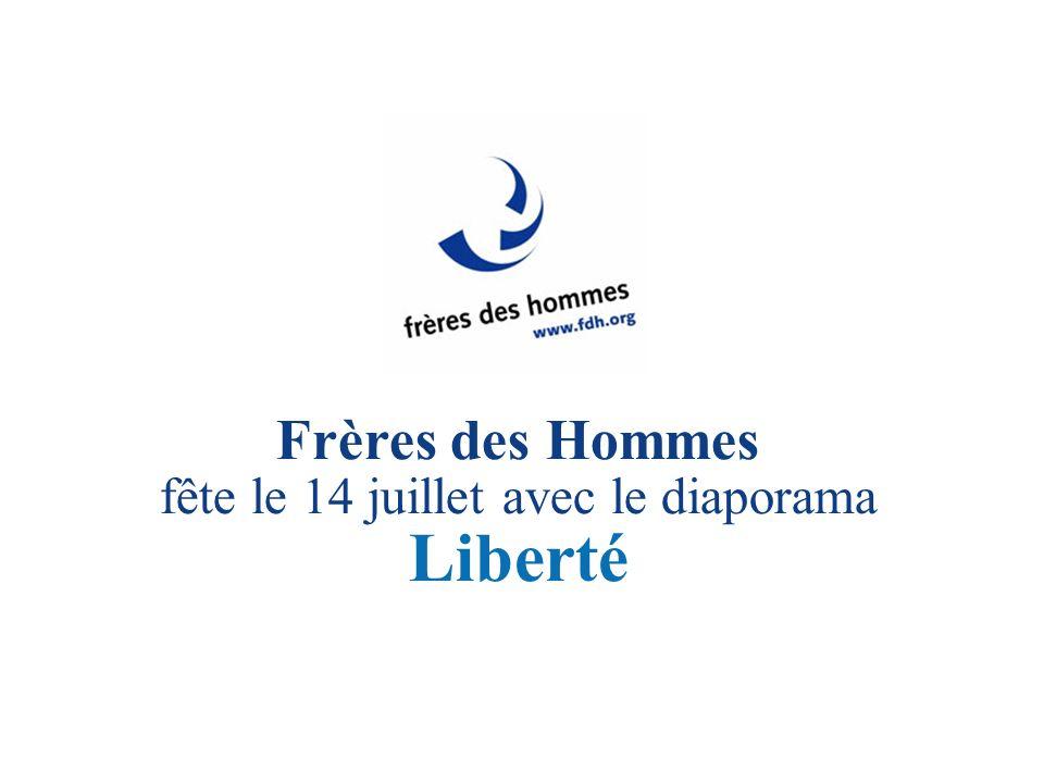 Frères des Hommes fête le 14 juillet avec le diaporama Liberté