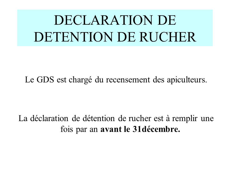 DECLARATION DE DETENTION DE RUCHER Le GDS est chargé du recensement des apiculteurs. La déclaration de détention de rucher est à remplir une fois par