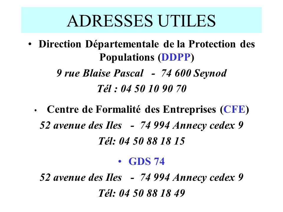 ADRESSES UTILES Direction Départementale de la Protection des Populations (DDPP) 9 rue Blaise Pascal - 74 600 Seynod Tél : 04 50 10 90 70 Centre de Fo