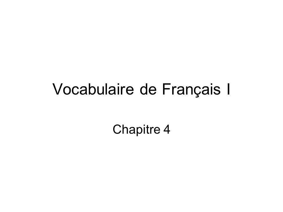 Vocabulaire de Français I Chapitre 4