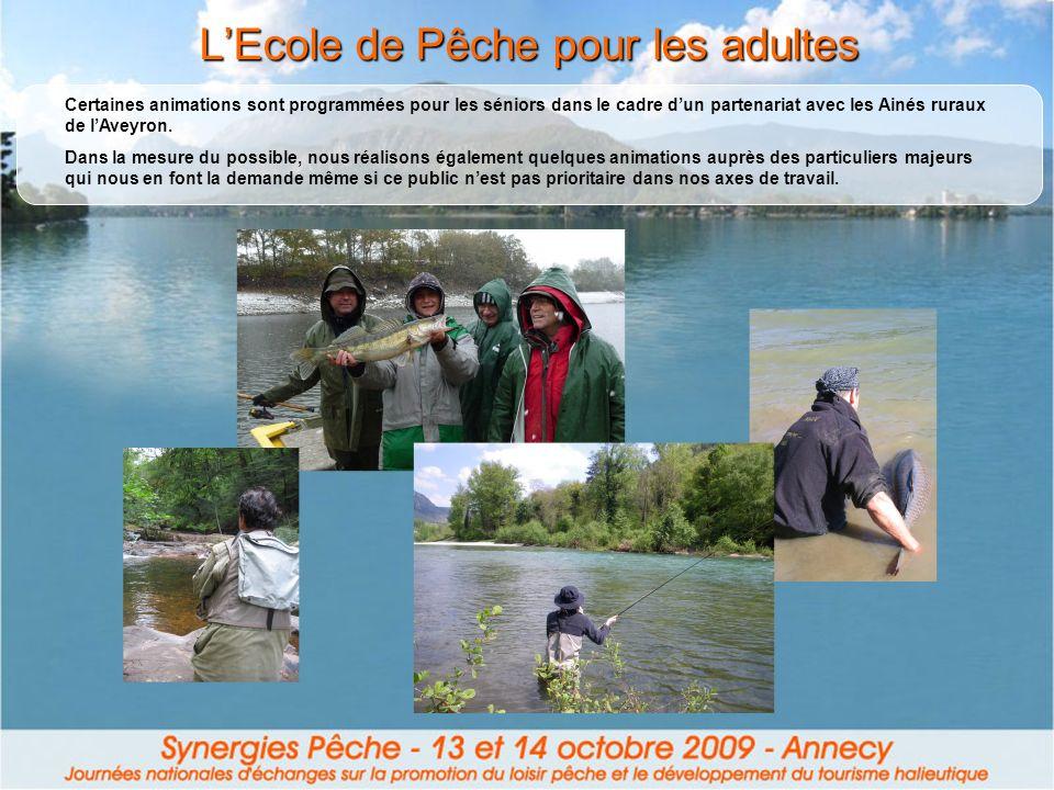 LEcole de Pêche pour les adultes Certaines animations sont programmées pour les séniors dans le cadre dun partenariat avec les Ainés ruraux de lAveyron.