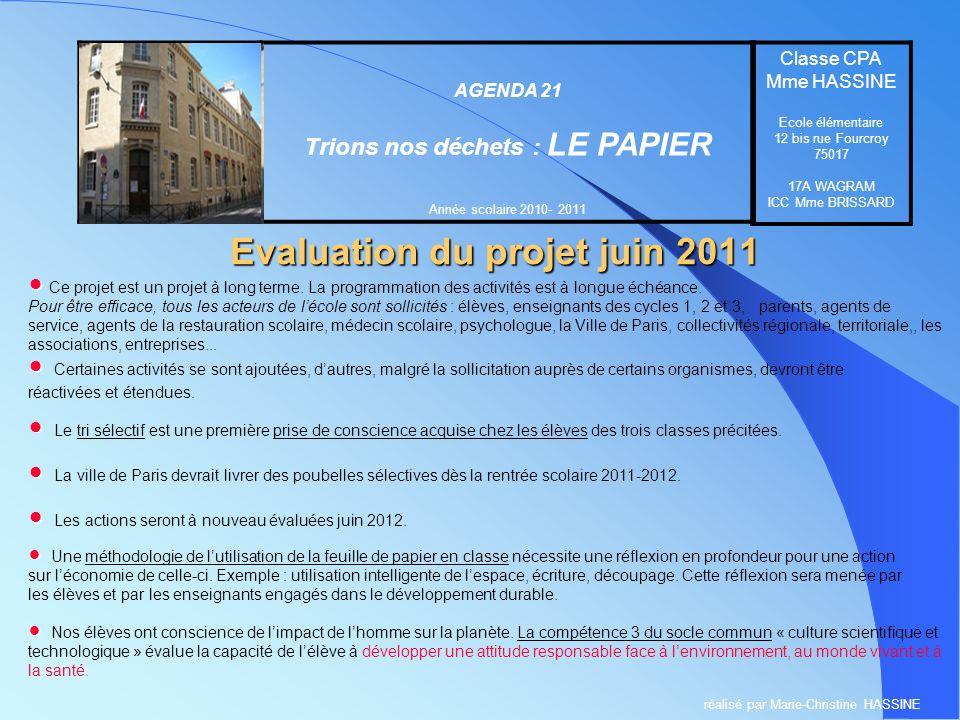 Evaluation du projet juin 2011 Ecole élémentaire 12 bis rue Fourcroy 75017 PARIS AGENDA 21 Trions nos déchets : LE PAPIER Année scolaire 2010- 2011 Cl