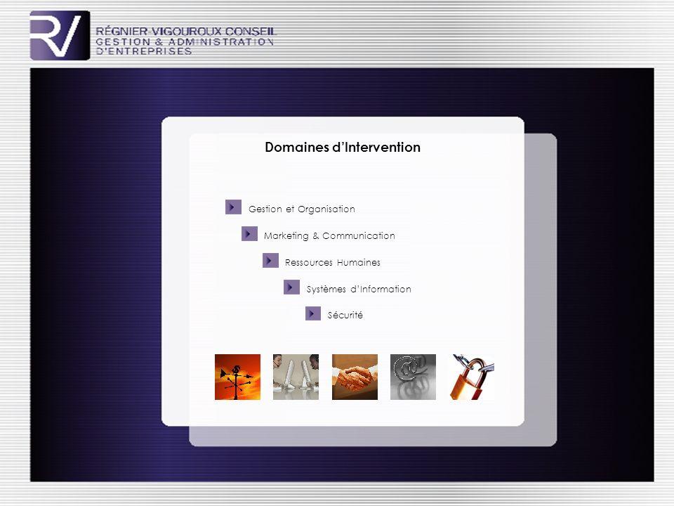 Domaines dIntervention Gestion et Organisation Marketing & Communication Ressources Humaines Systèmes dInformation Sécurité