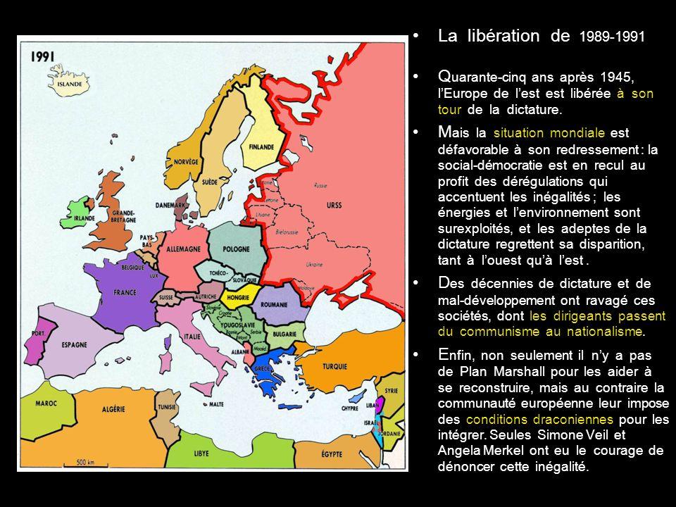 La libération de 1989-1991 Q uarante-cinq ans après 1945, lEurope de lest est libérée à son tour de la dictature.