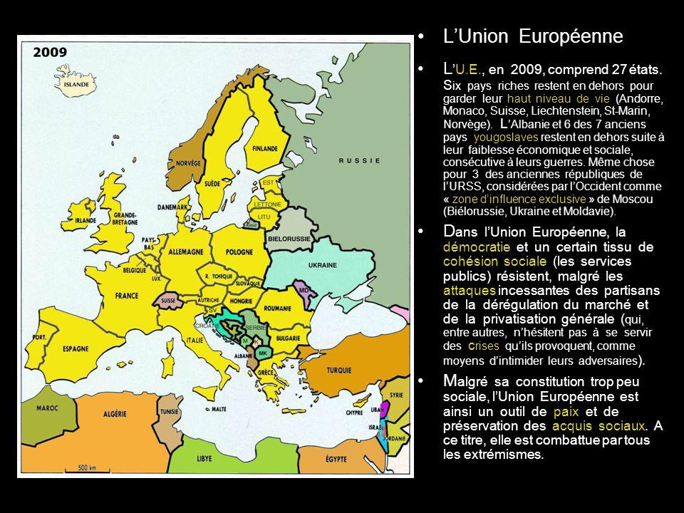LUnion Européenne LU.E., en 2009, comprend 27 états.