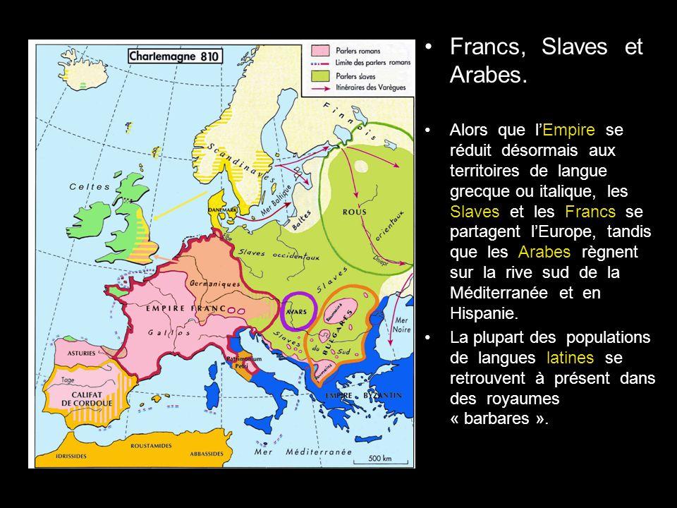 Francs, Slaves et Arabes.