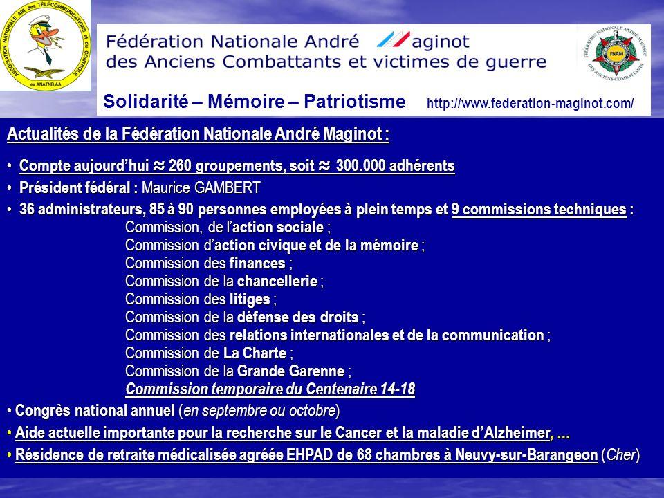 Solidarité – Mémoire – Patriotisme http://www.federation-maginot.com/ Actualités de la Fédération Nationale André Maginot : Compte aujourdhui 260 grou