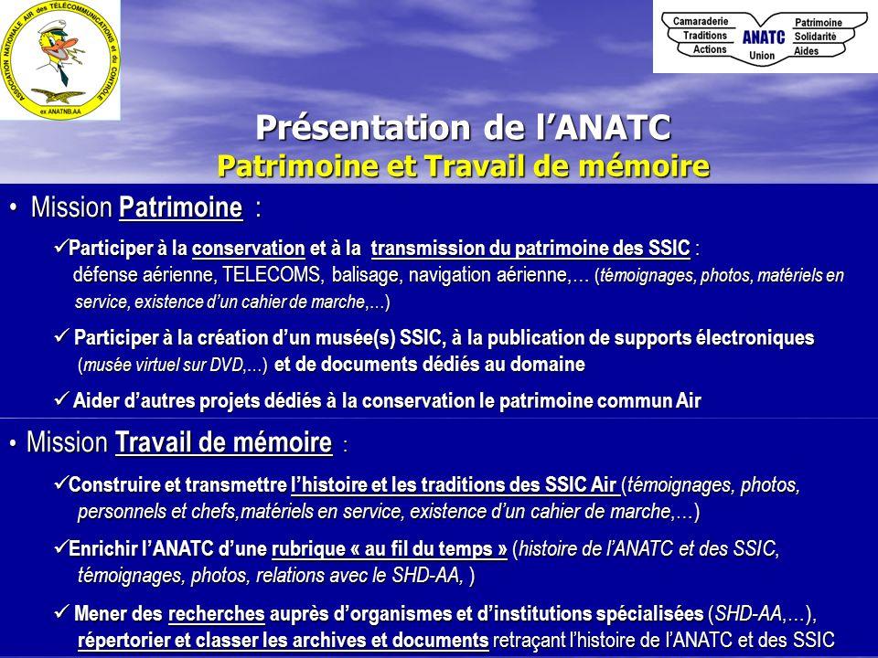 Patrimoine et Travail de mémoire Mission Patrimoine : Mission Patrimoine : Participer à la conservation et à la transmission du patrimoine des SSIC :