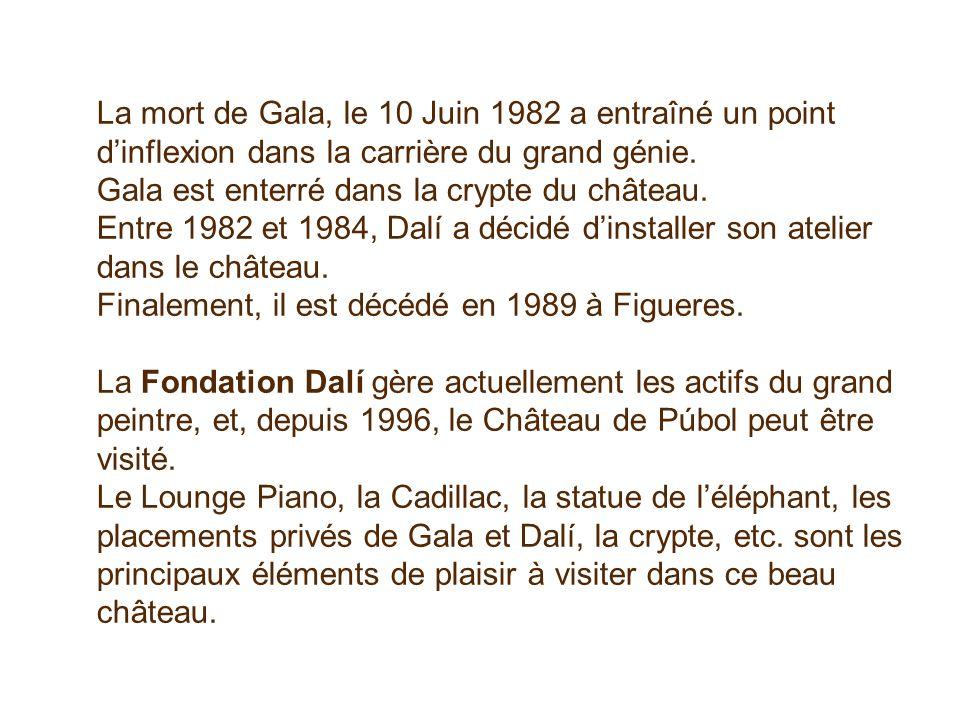 La mort de Gala, le 10 Juin 1982 a entraîné un point dinflexion dans la carrière du grand génie.