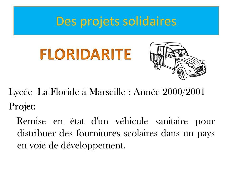 Lycée La Floride à Marseille : Année 2000/2001 Projet: Remise en état d'un véhicule sanitaire pour distribuer des fournitures scolaires dans un pays e
