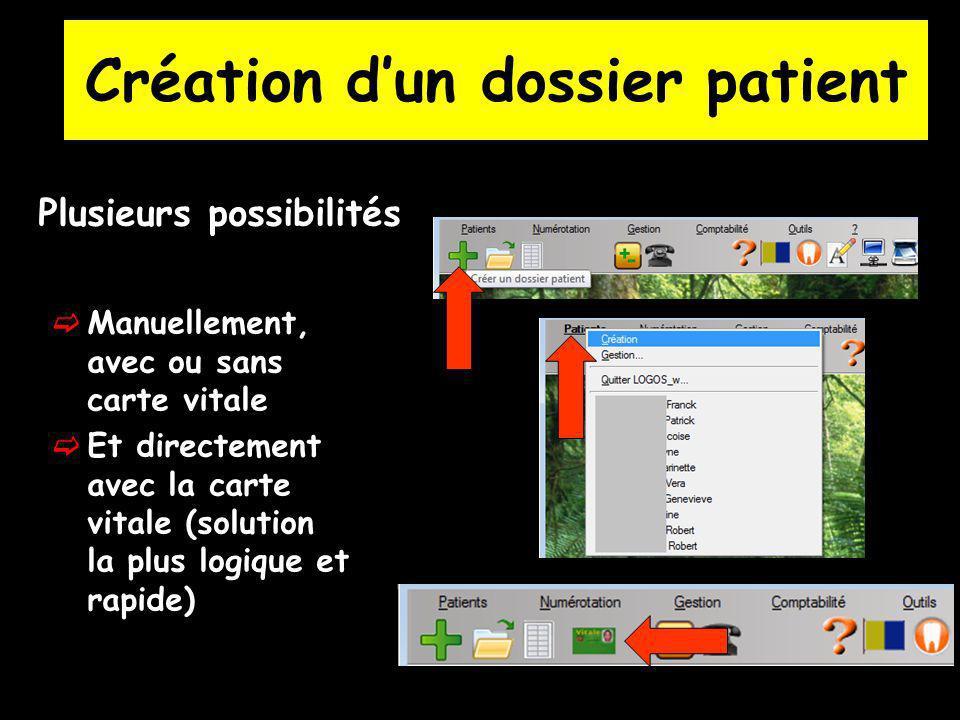 Plusieurs possibilités Manuellement, avec ou sans carte vitale Et directement avec la carte vitale (solution la plus logique et rapide) Création dun d