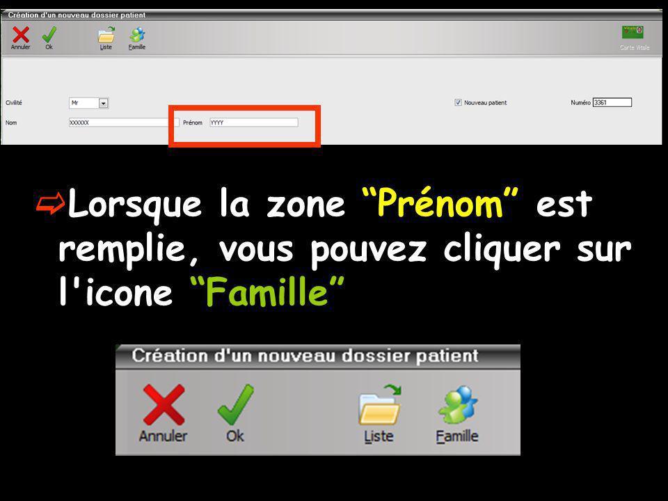 Lorsque la zone Prénom est remplie, vous pouvez cliquer sur l'icone Famille